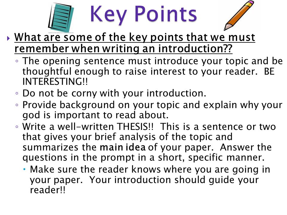  What are some of the key points that we must remember when writing an introduction .