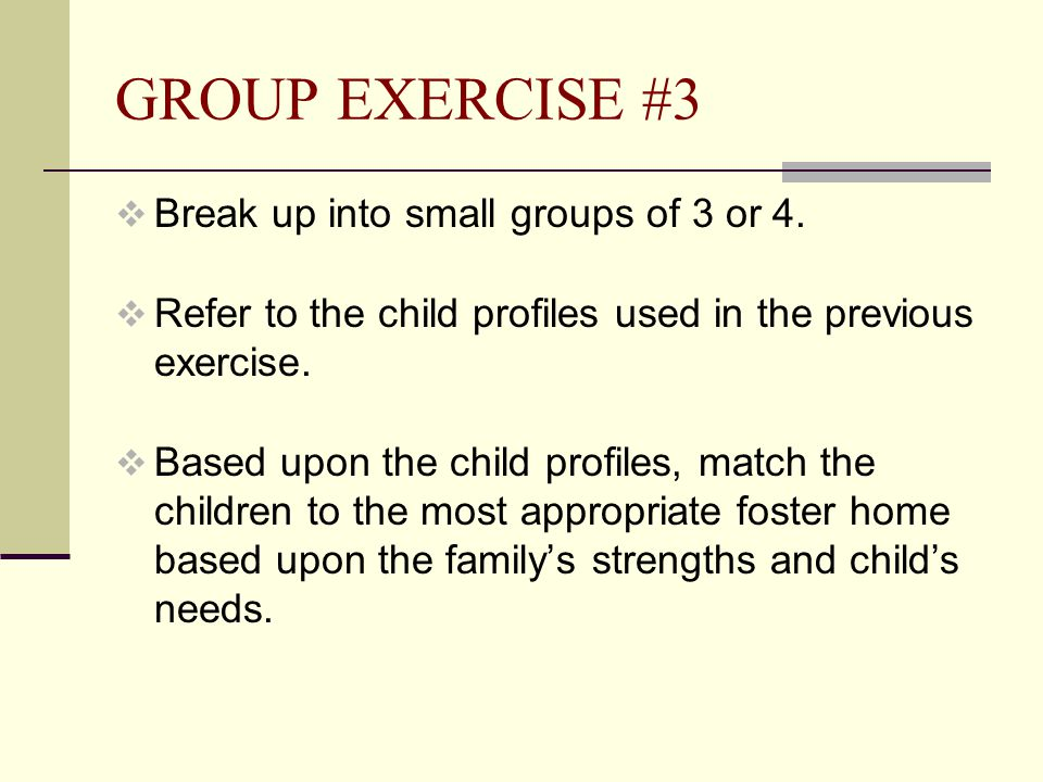 GROUP EXERCISE #3  Break up into small groups of 3 or 4.