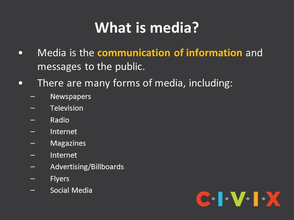 What is media. Media is the communication of information and messages to the public.
