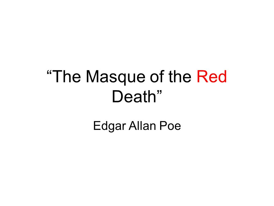 The Masque Of The Red Death Edgar Allan Poe Symbolism Prince