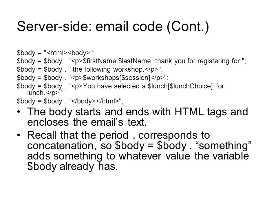 Server-side:  code (Cont.) $body = ; $body = $body.