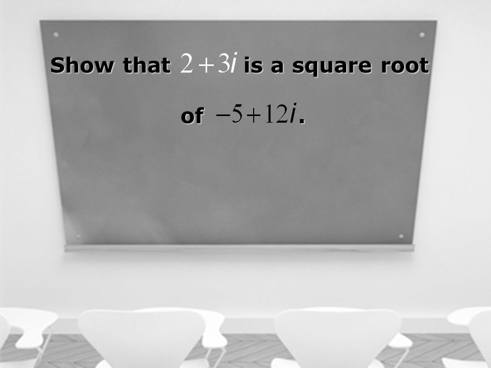 Show that is a square root of. of.