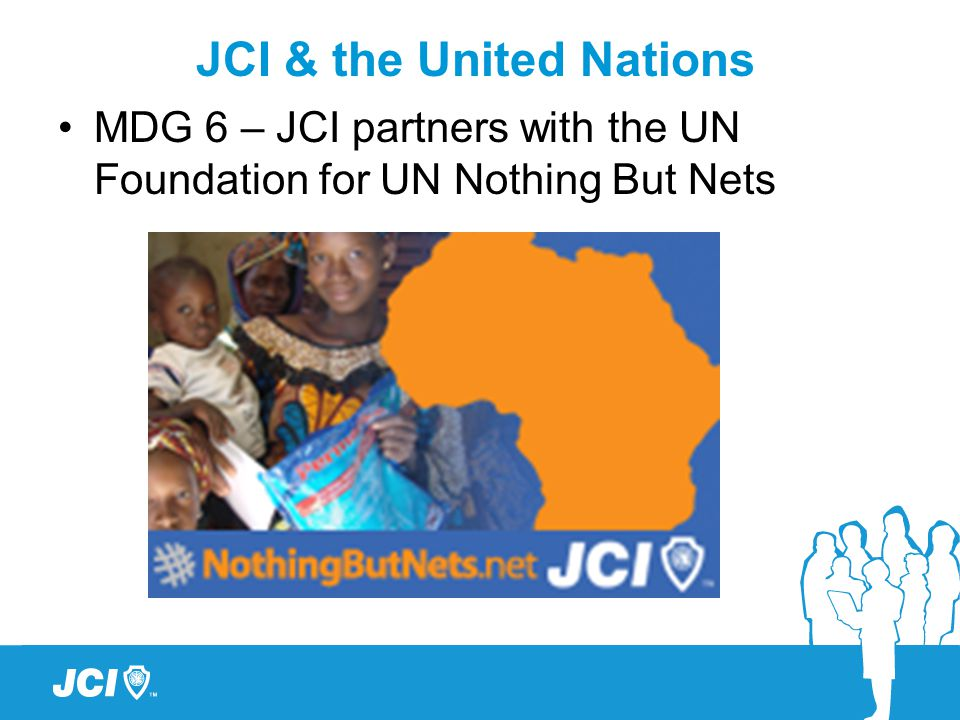 MDG 6 – JCI partners with the UN Foundation for UN Nothing But Nets JCI & the United Nations