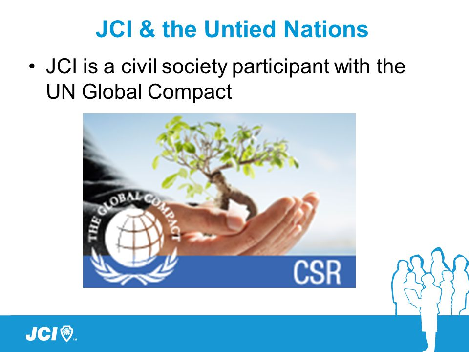 JCI is a civil society participant with the UN Global Compact JCI & the Untied Nations