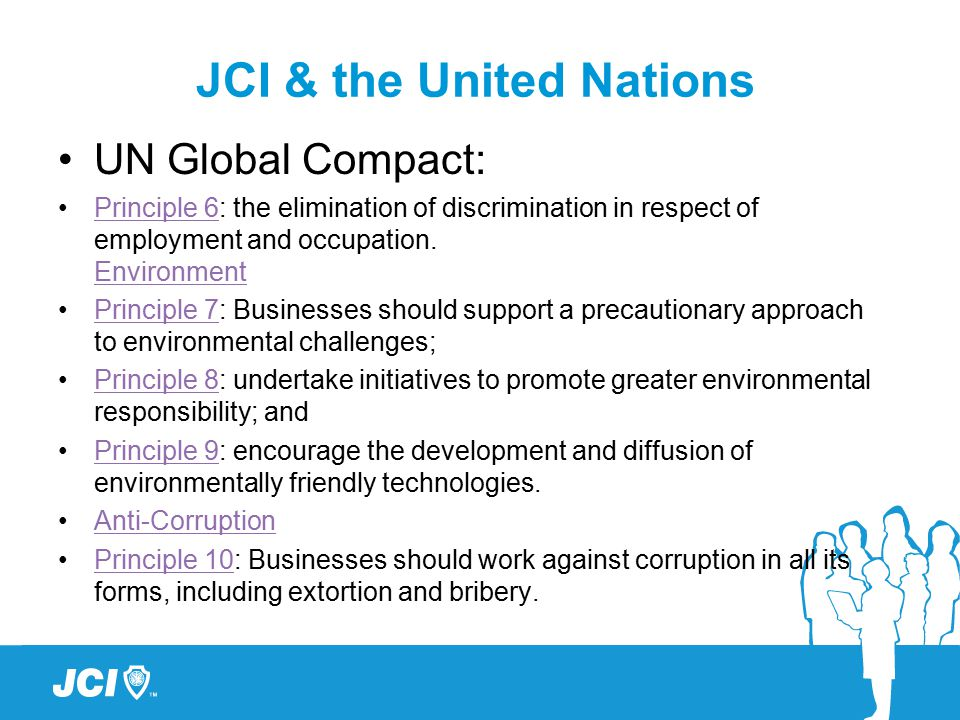 UN Global Compact: Principle 6: the elimination of discrimination in respect of employment and occupation.