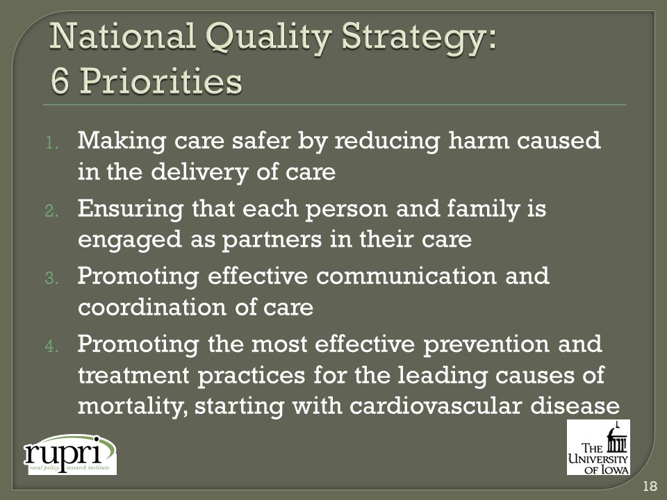 1. Making care safer by reducing harm caused in the delivery of care 2.