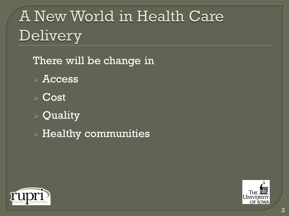 There will be change in  Access  Cost  Quality  Healthy communities 2