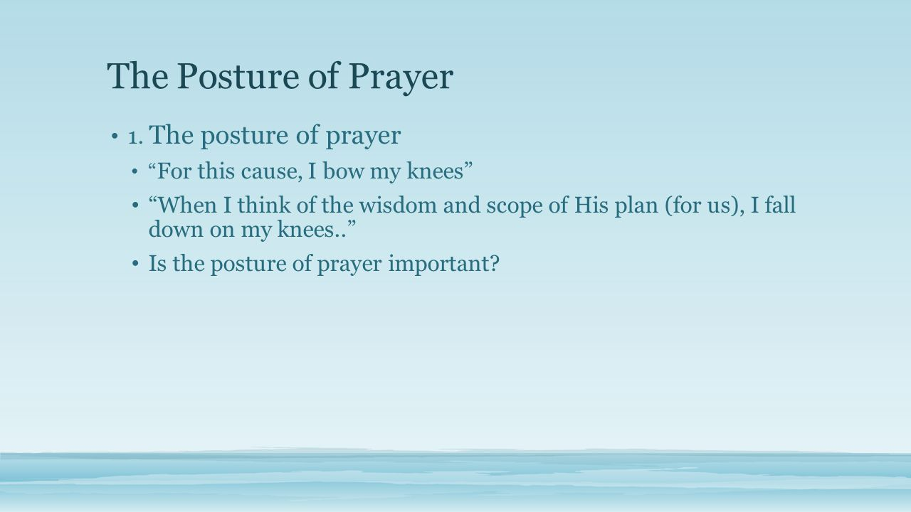 The Posture of Prayer 1.
