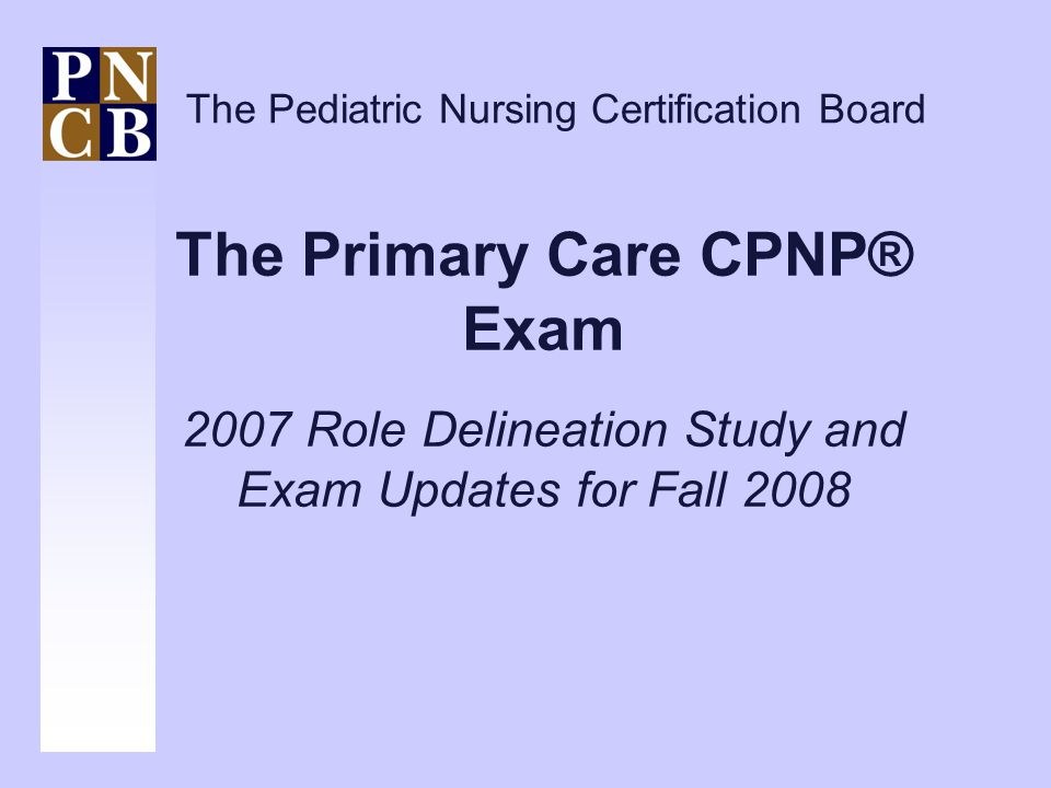 The Primary Care CPNP® Exam 2007 Role Delineation Study and Exam ...