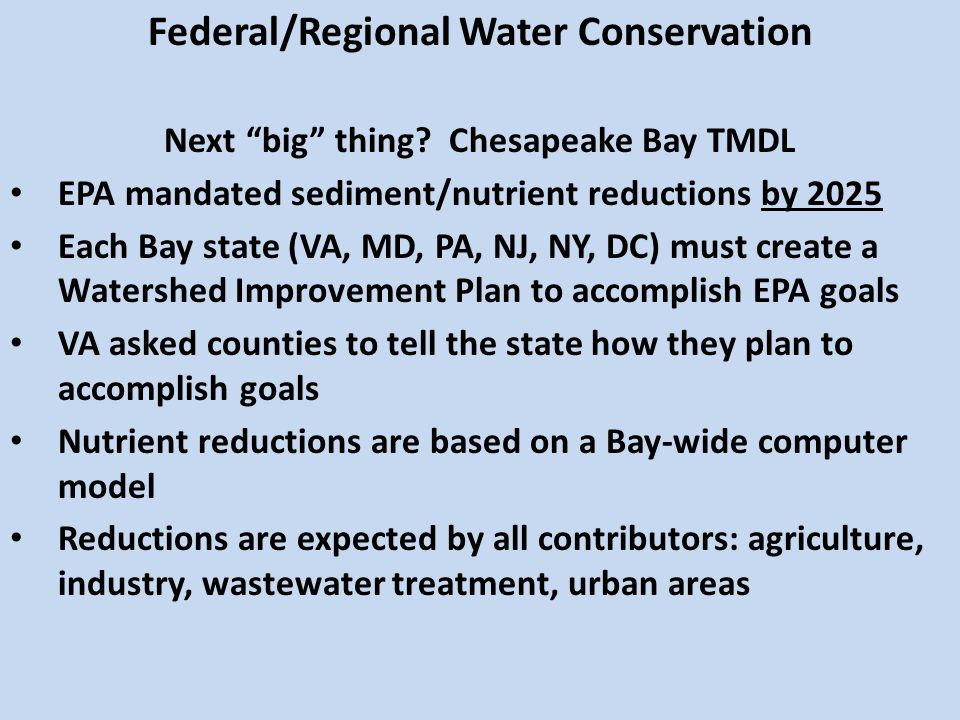 Federal/Regional Water Conservation Next big thing.