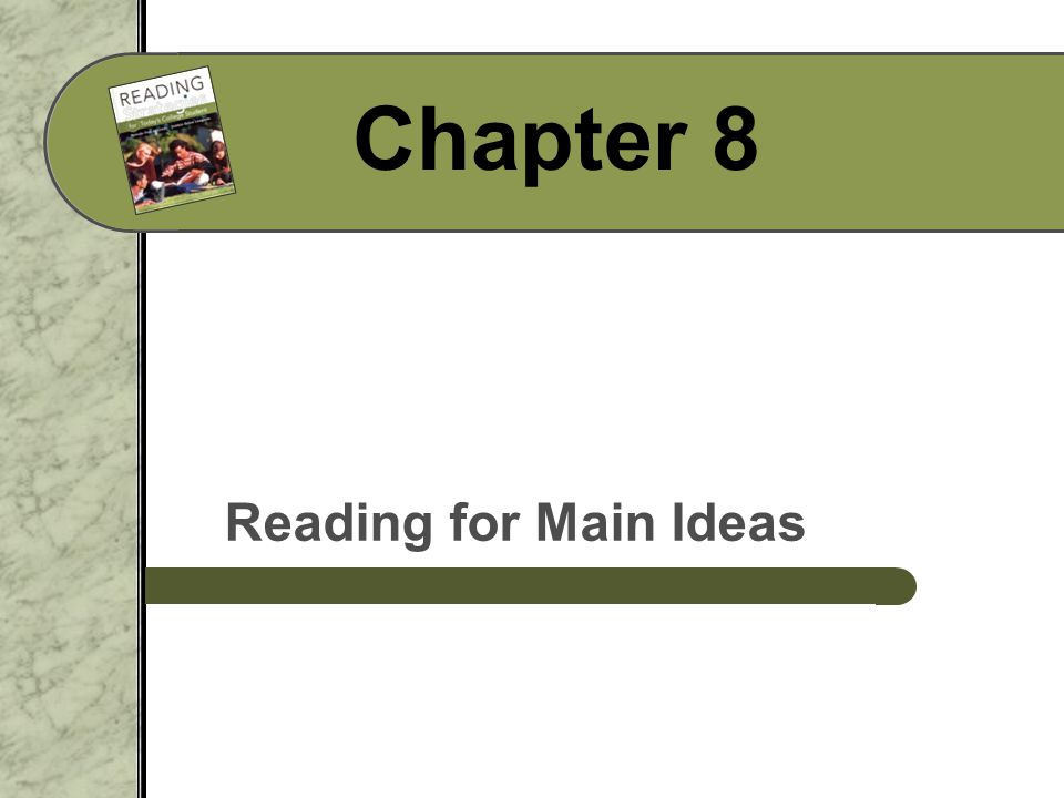 Chapter 8 Reading for Main Ideas