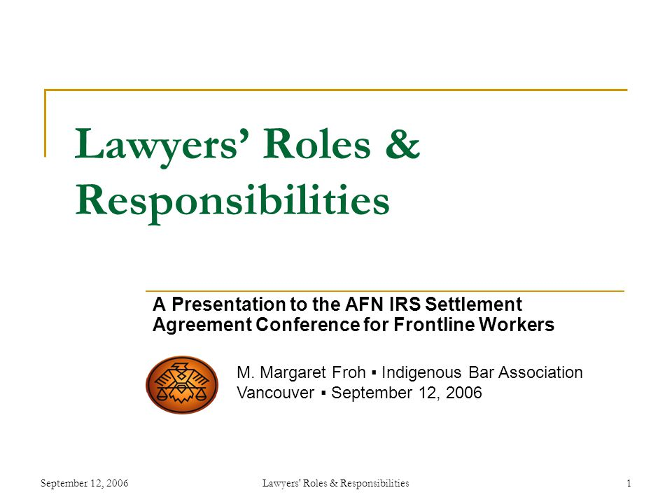 September 12 2006lawyers Roles Responsibilities1 Lawyers Roles