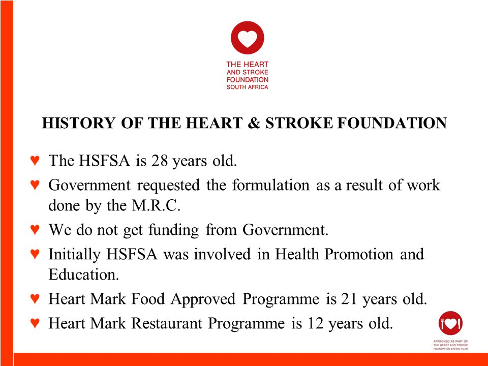 HISTORY OF THE HEART & STROKE FOUNDATION ♥The HSFSA is 28 years old.