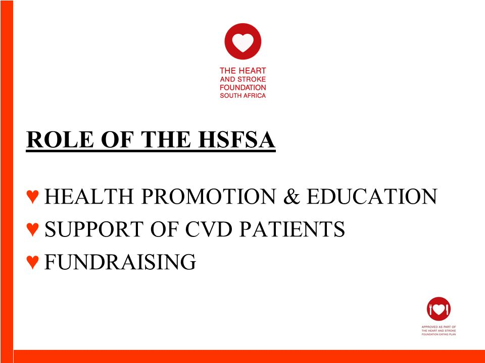 ROLE OF THE HSFSA ♥HEALTH PROMOTION & EDUCATION ♥SUPPORT OF CVD PATIENTS ♥FUNDRAISING