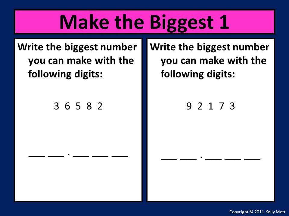 Write the biggest number you can make with the following digits: ___ ___.
