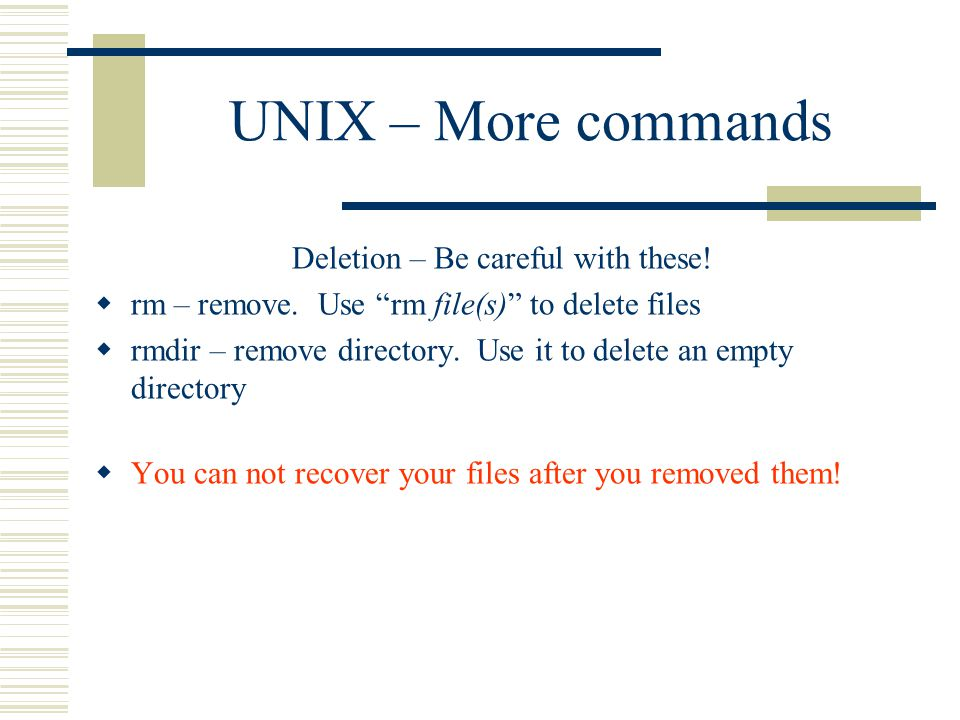 UNIX – More commands Deletion – Be careful with these.