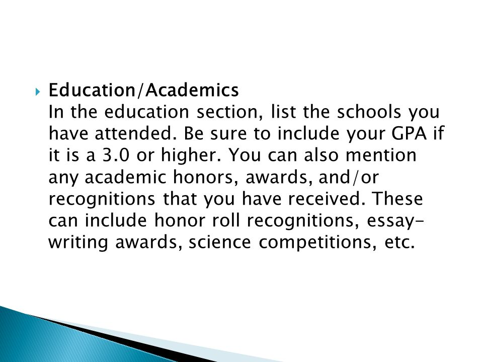  Education/Academics In the education section, list the schools you have attended.