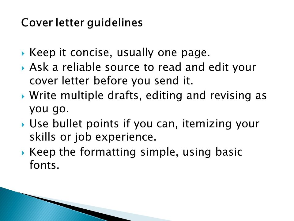 Cover letter guidelines  Keep it concise, usually one page.