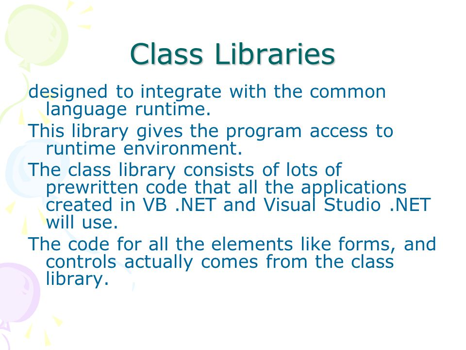 Class Libraries designed to integrate with the common language runtime.