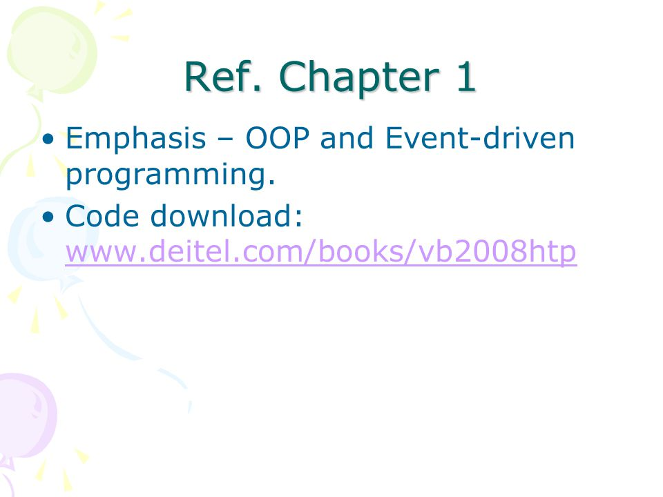 Ref. Chapter 1 Emphasis – OOP and Event-driven programming.