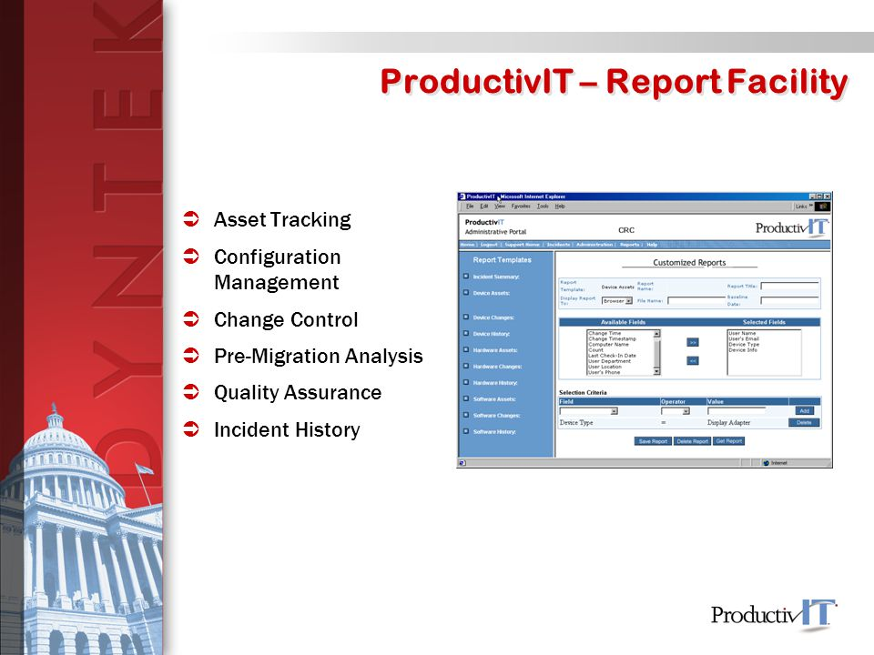 ProductivIT – Report Facility  Asset Tracking  Configuration Management  Change Control  Pre-Migration Analysis  Quality Assurance  Incident History