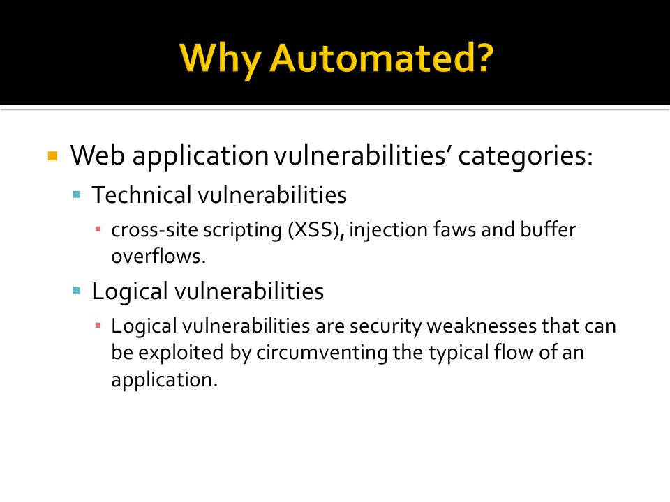  Web application vulnerabilities' categories:  Technical vulnerabilities ▪ cross-site scripting (XSS), injection faws and buffer overflows.