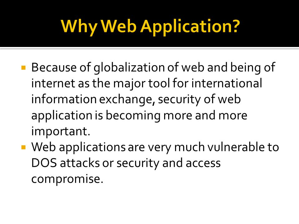  Because of globalization of web and being of internet as the major tool for international information exchange, security of web application is becoming more and more important.