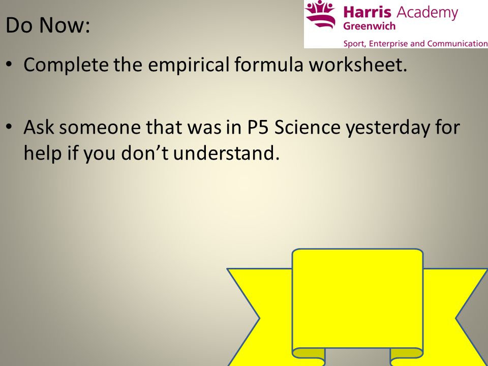 Do Now Complete The Empirical Formula Worksheet Ask Someone That