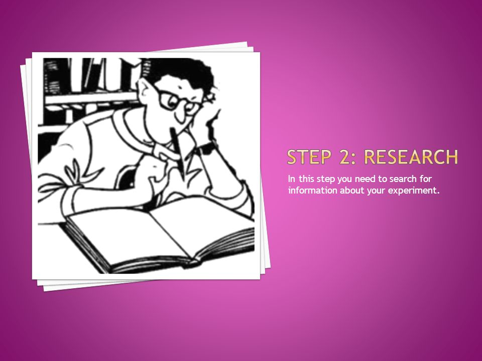 In this step you need to search for information about your experiment.