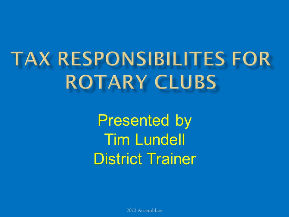 Presented by Tim Lundell District Trainer 2013 Assemblies
