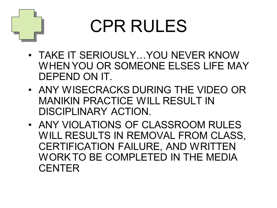 CPR RULES TAKE IT SERIOUSLY…YOU NEVER KNOW WHEN YOU OR SOMEONE ELSES LIFE MAY DEPEND ON IT.