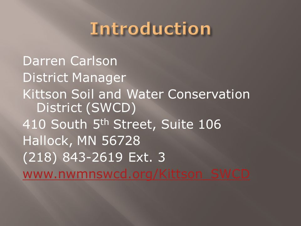 Darren Carlson District Manager Kittson Soil and Water