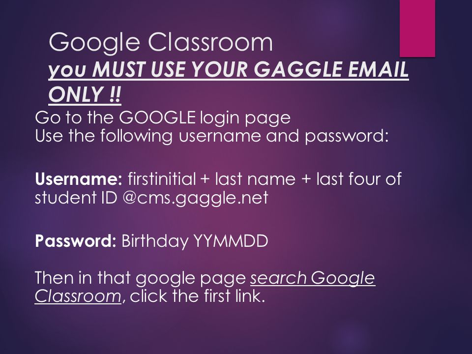 google classroom you must use your gaggle email only