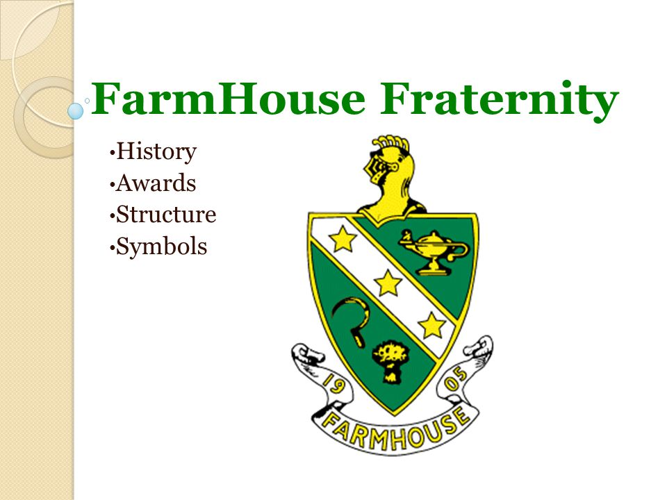 Farmhouse Fraternity History Awards Structure Symbols Ppt Download