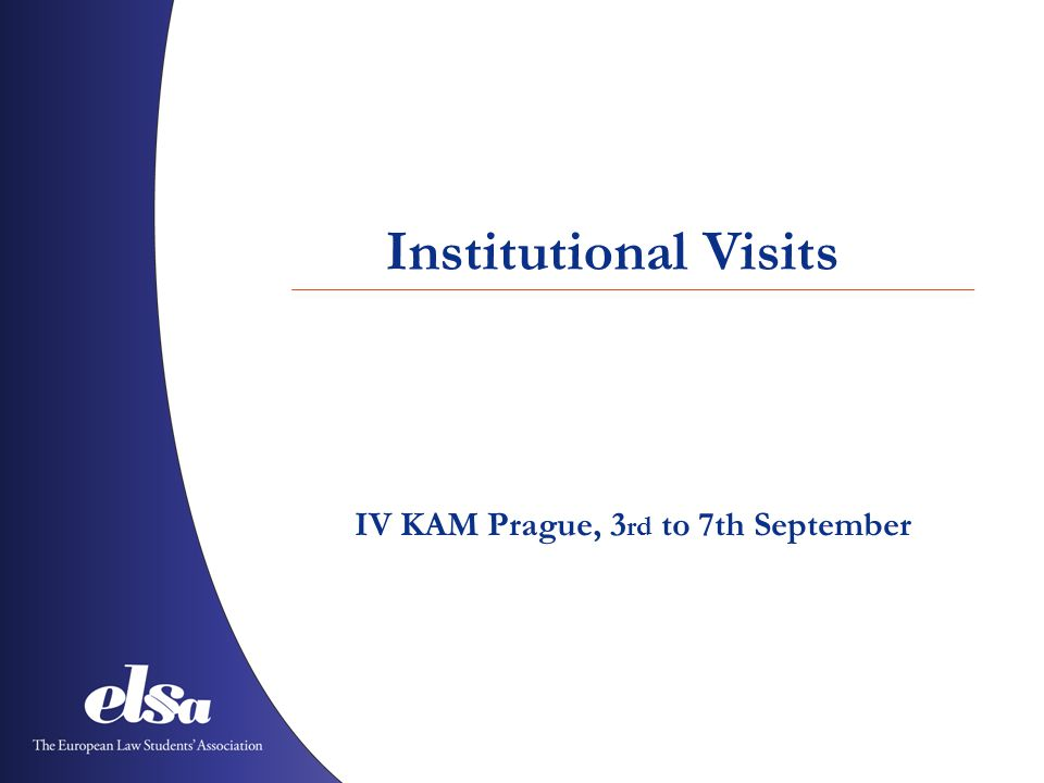 Institutional Visits IV KAM Prague, 3 rd to 7th September