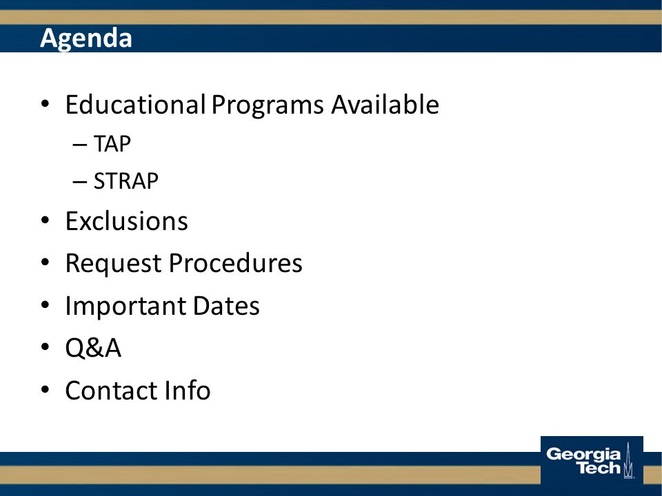 Agenda Educational Programs Available – TAP – STRAP Exclusions Request Procedures Important Dates Q&A Contact Info