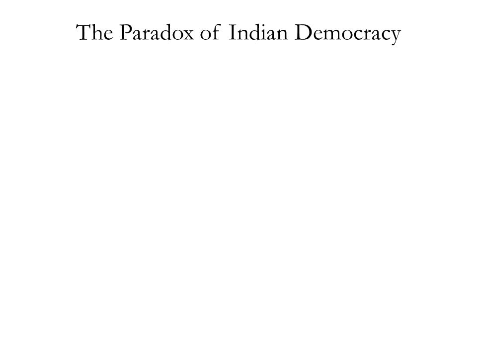 The Paradox of Indian Democracy