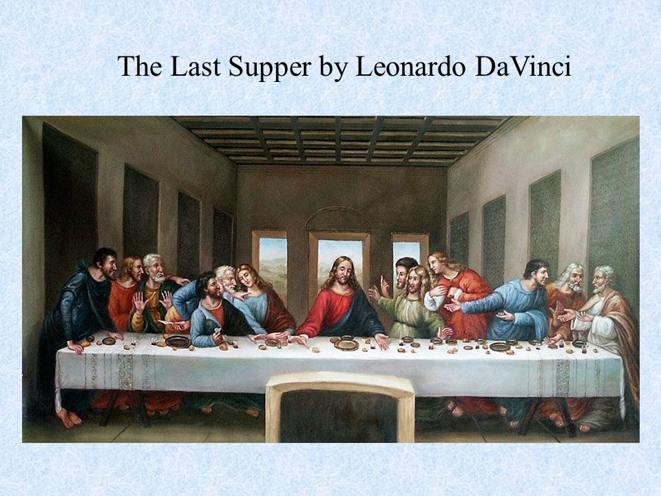 The Last Supper by Leonardo DaVinci