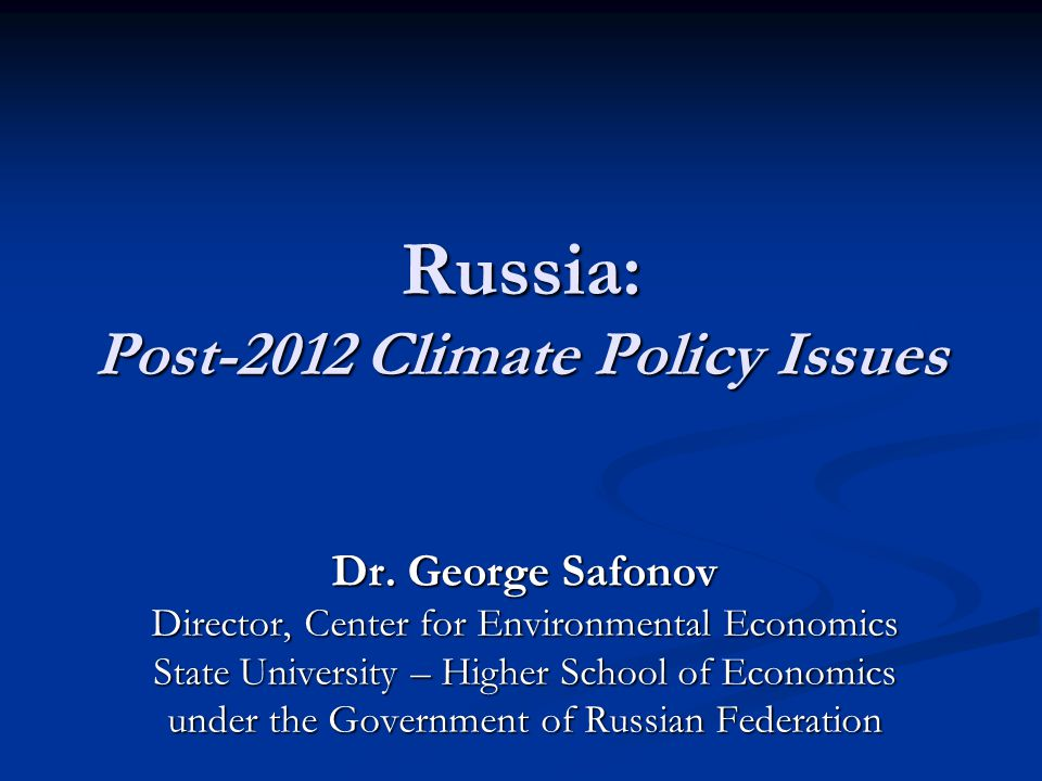 Russia: Post-2012 Climate Policy Issues Dr.