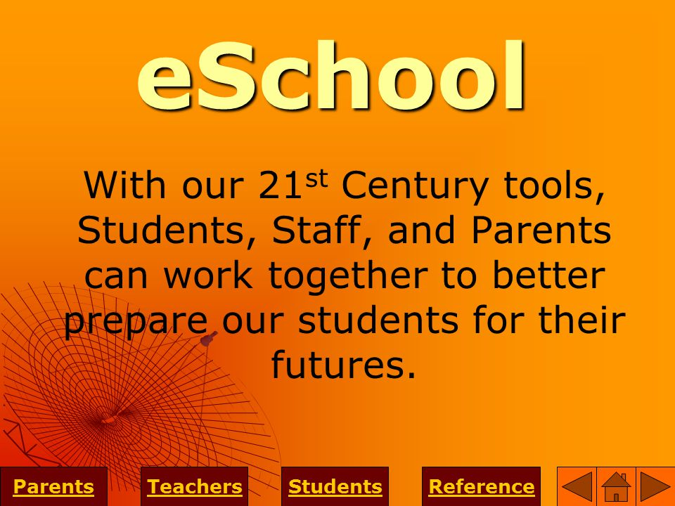 With our 21 st Century tools, Students, Staff, and Parents can work together to better prepare our students for their futures.