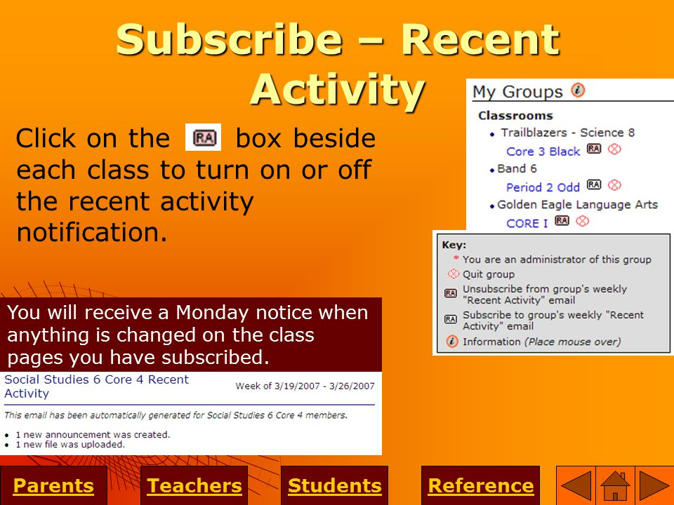 Subscribe – Recent Activity Click on the box beside each class to turn on or off the recent activity notification.