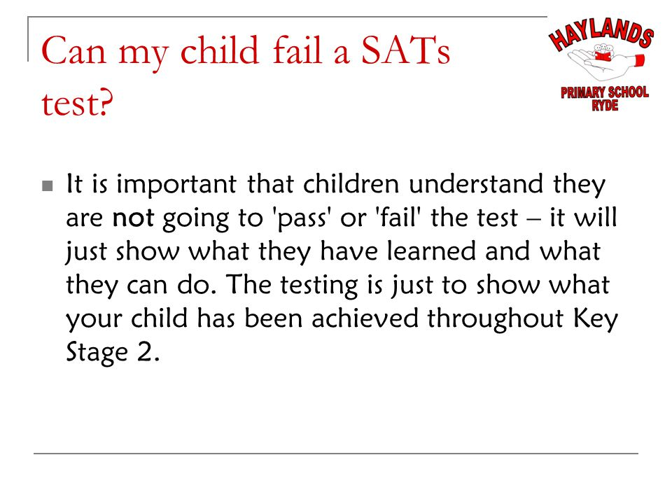 Can my child fail a SATs test.