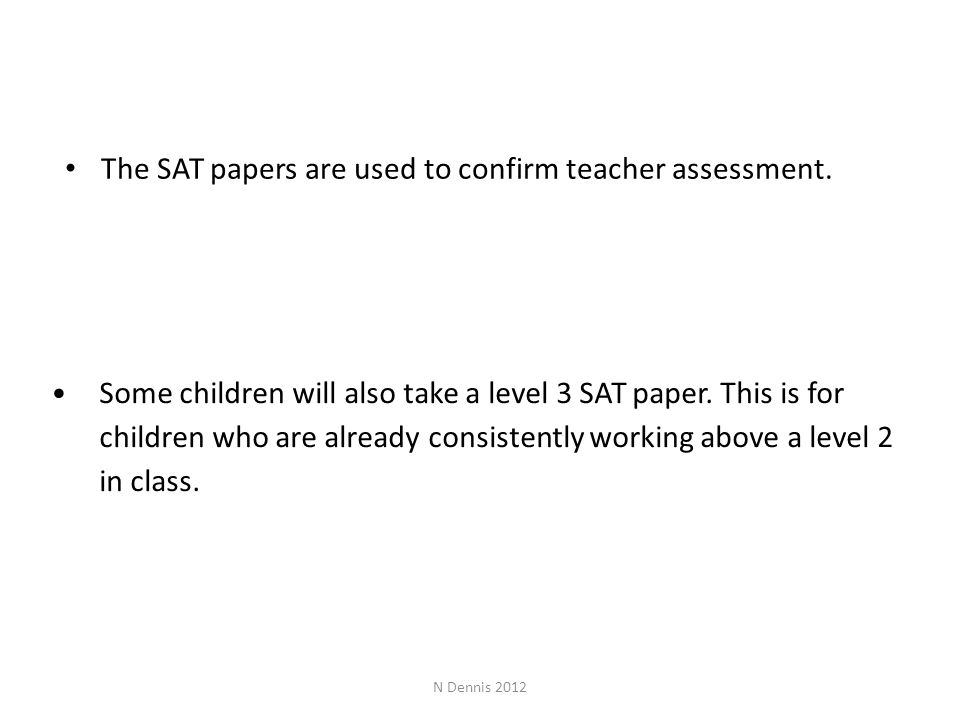 Some children will also take a level 3 SAT paper.