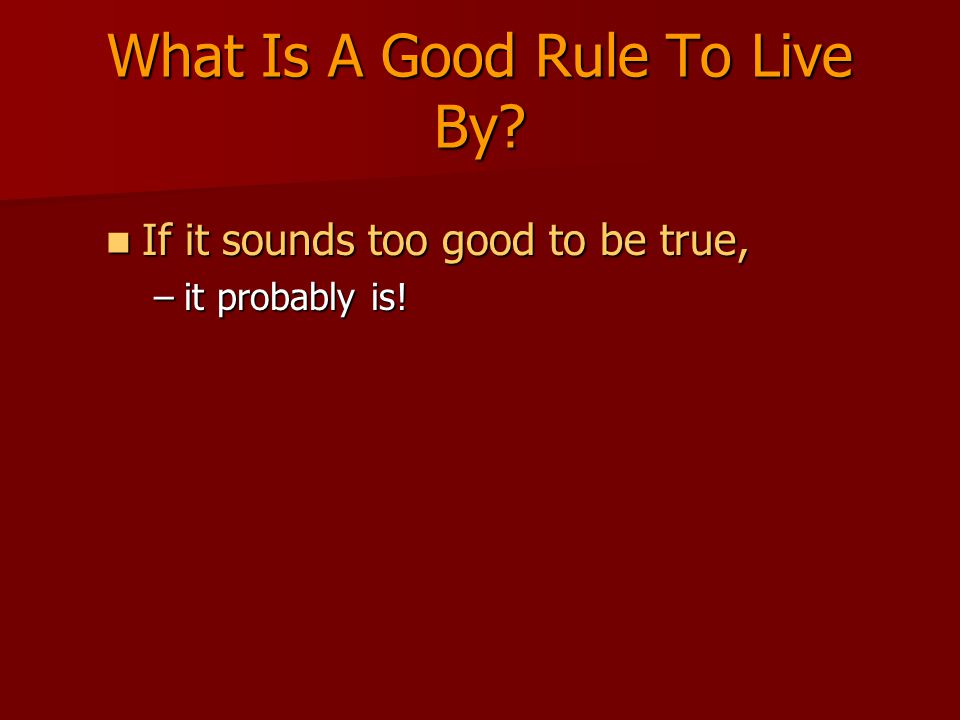 What Is A Good Rule To Live By.