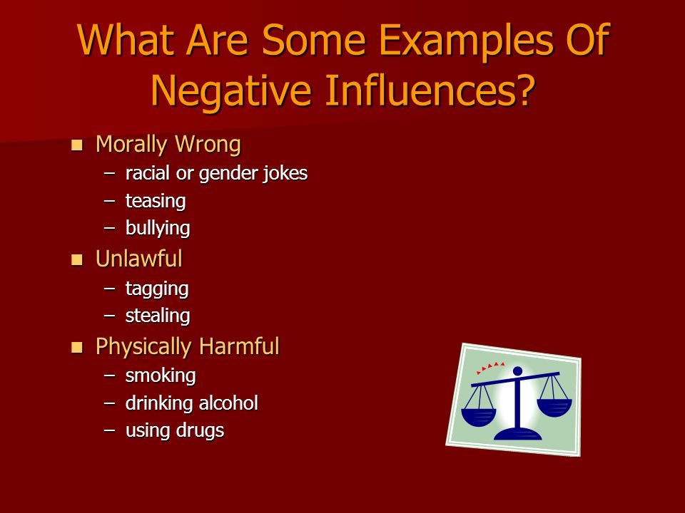 What Are Some Examples Of Negative Influences.