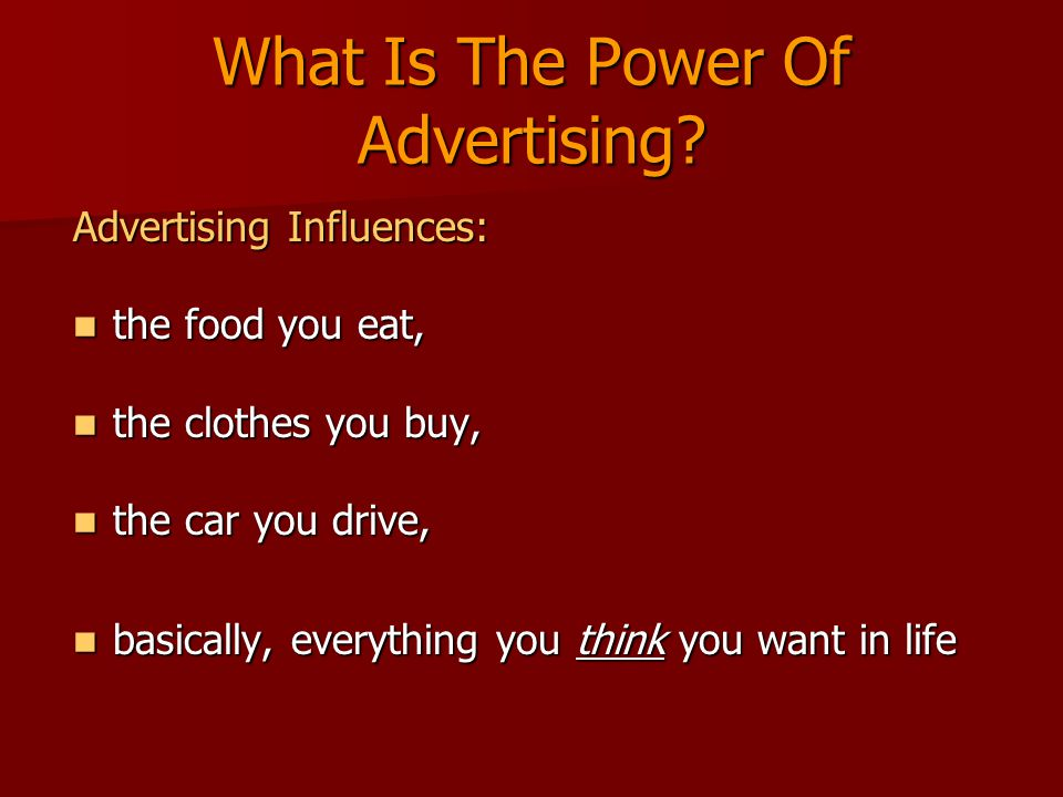 What Is The Power Of Advertising.