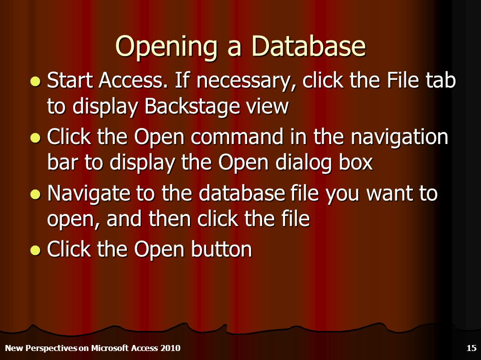 Opening a Database Start Access.