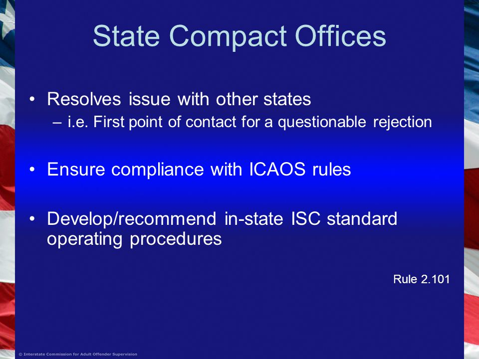 State Compact Offices Resolves issue with other states –i.e.
