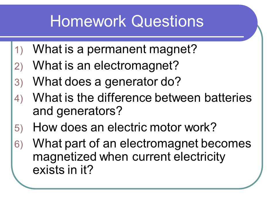Homework Questions 1 What Is A Permanent Magnet 2 An Electromagnet