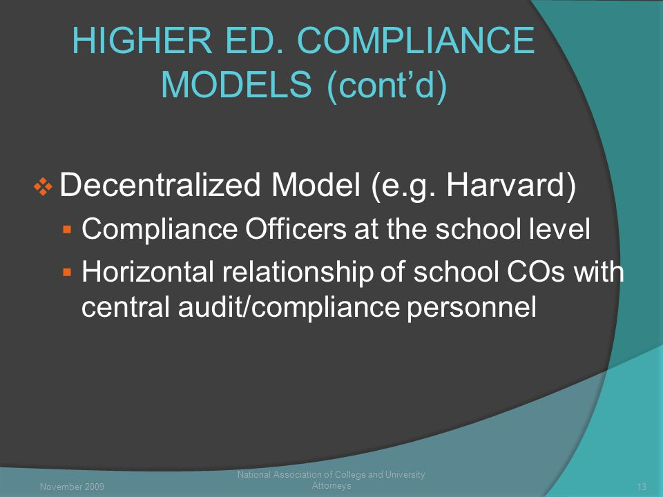 HIGHER ED. COMPLIANCE MODELS (cont'd)  Decentralized Model (e.g.